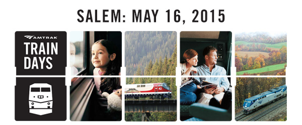 Amtrak Train Days. Salem: May 16, 2015.